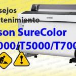 Consejos mantenimiento T3000/T5000/T7000